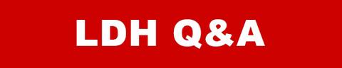 LDH Q&A
